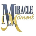 miracle moment